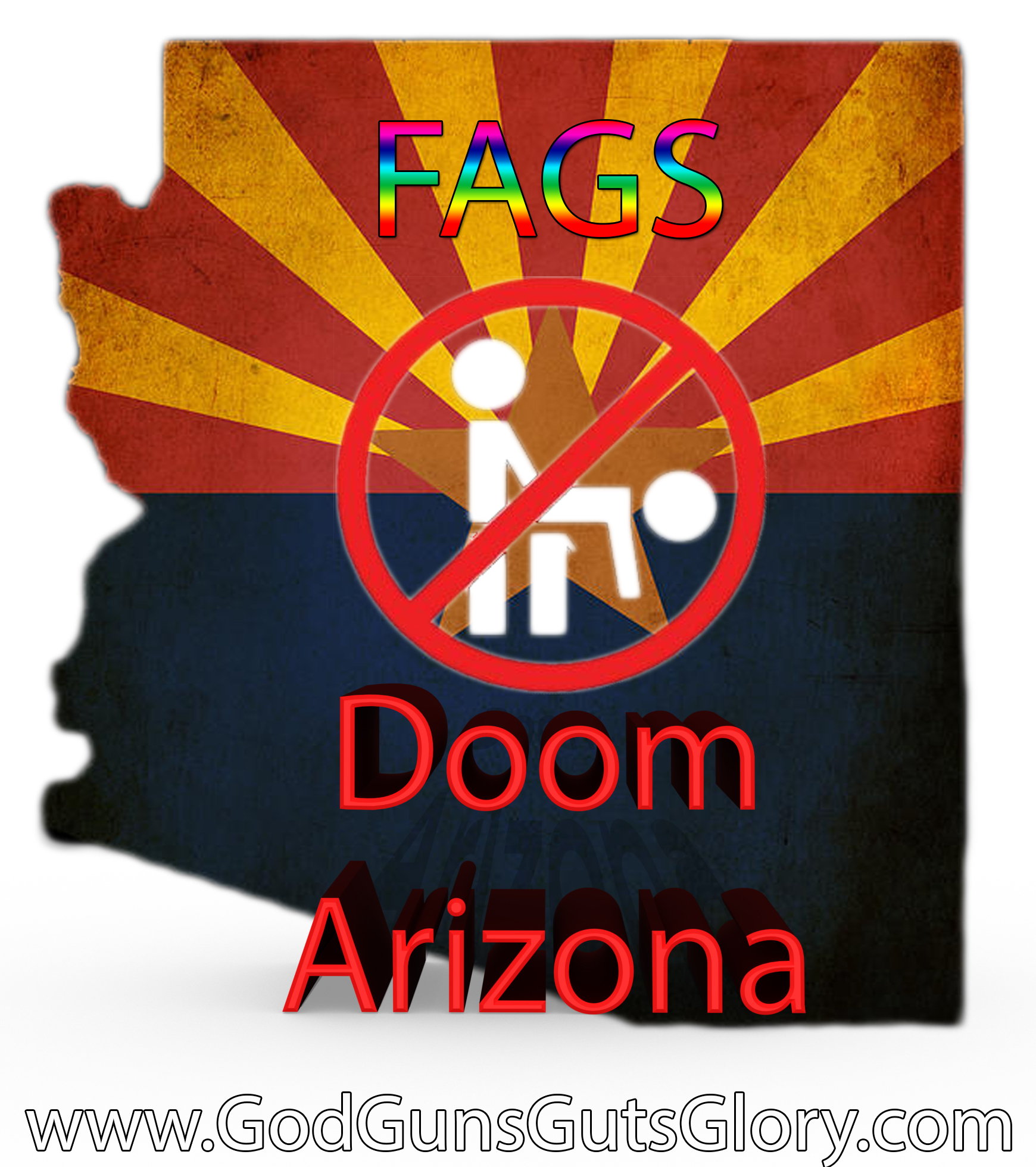 Fags Doom Arizona!